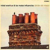 Mikel Erentxun  &  Las Malas Influencias - Detalle Del Miedo