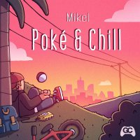 Mikel - Poke & Chill
