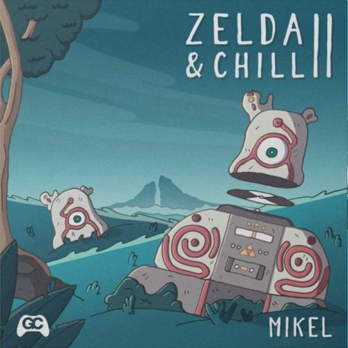 Mikel -Zelda & Chill 2