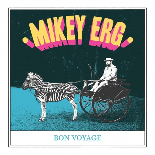 Mikey Erg -Bon Voyage