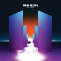 Miles Brown -The Gateway