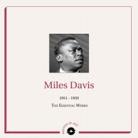Miles Davis - 1951-1959: The Essential Works