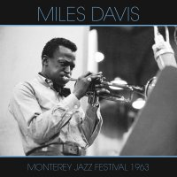 Miles Davis - Monterey Jazz Festival 1963