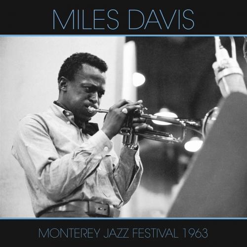 Miles Davis -Monterey Jazz Festival 1963