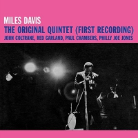 Miles Davis - Original Quintet First Recording