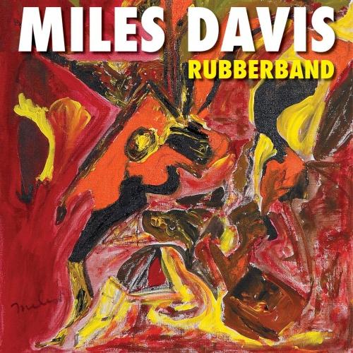Miles Davis -Rubberband