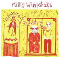 Milky Wimpshake -Confessions Of An English Marxist