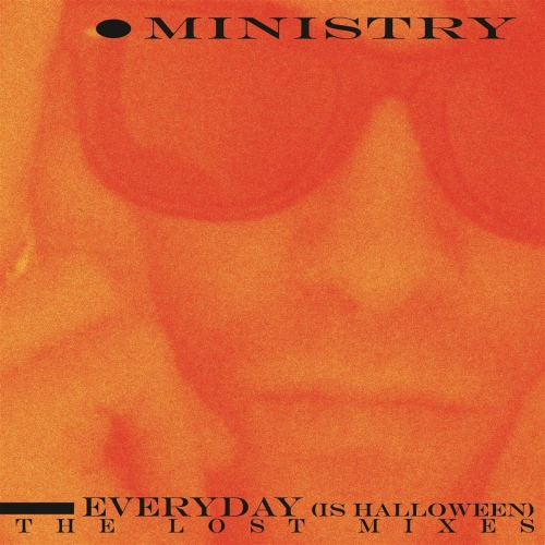 Ministry - Everyday (Is halloween - the lost mixes)