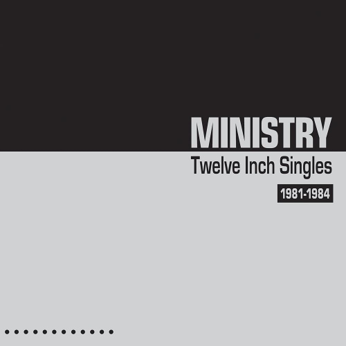 Ministry - Twelve Inch Singles 1981-1984
