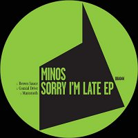 Minos - Sorry I'm Late