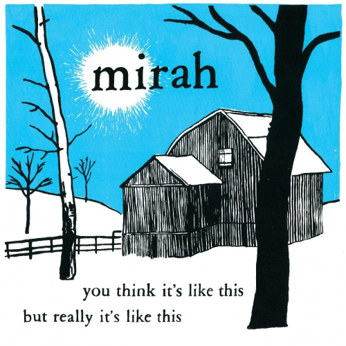 Mirah -You Think It's Like This But Really It's Like This