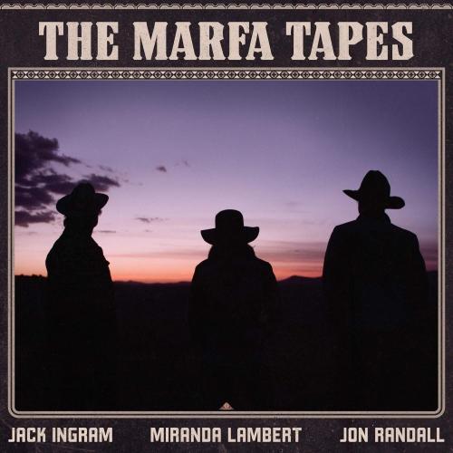 Miranda Lambert Jack Ingram -The Marfa Tapes