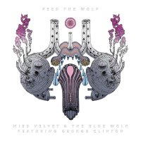 Miss Velvet; George Clinton -Feed The Wolf