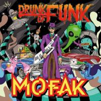 Mofak -Drunk Of Funk