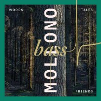 Mollono Bass - Woods, Tales & Friends