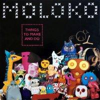 Moloko - Things To Make & Do