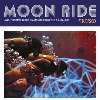 Moon Ride: Uncut Cosmic Disco Diamonds From The Tk - Moon Ride: Uncut Cosmic Disco Diamonds From The T.k. Galaxy