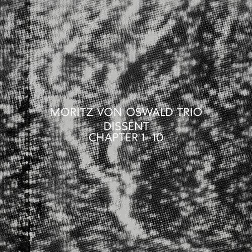 Moritz Von Oswald Trio Moritz Von Oswald - Dissent