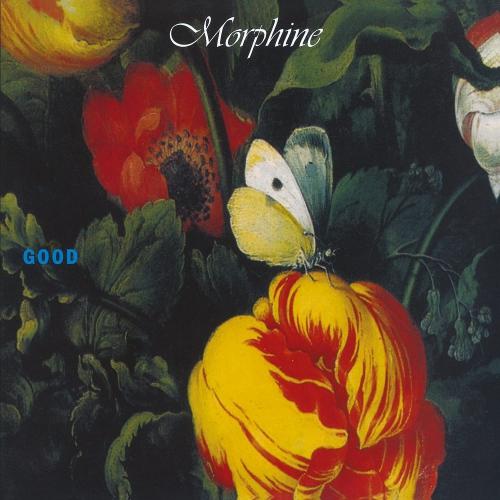 Morphine - Good