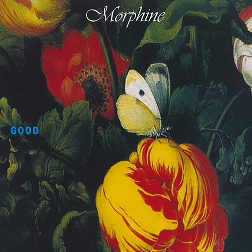 Morphine - Good Expanded Edition