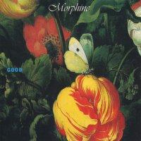 Morphine -Good