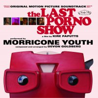 Morricone Youth  /  Devon Goldberg -The Last Porno Show