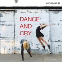 Mother Mother - Dance & Cry