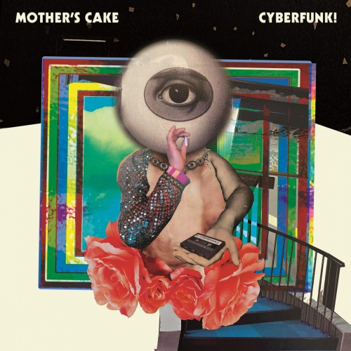 Mother's Cake -Cyberfunk!