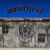 Motorhead -Louder Than Noise: Live In Berlin