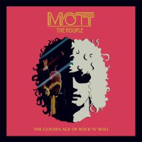 Mott The Hoople - Golden Age Of Rock N Roll