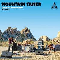 Mountain Tamer -Mountain Tamer Live In The Mojave Desert Volume 5