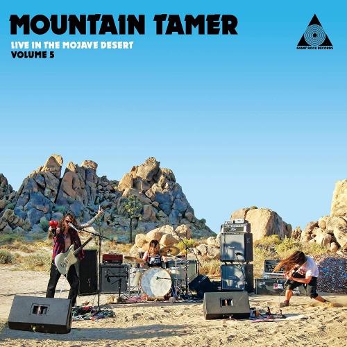 Mountain Tamer - Mountain Tamer Live In The Mojave Desert Volume 5