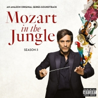 Mozart In The Jungle Season 3 O.s.t. -Mozart In The Jungle: Season 3