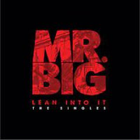 Mr. Big - Lean Into It - The Singles