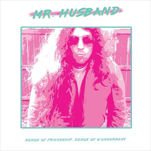 Mr. Husband - Songs Of Friendship, Songs Of Wonderment