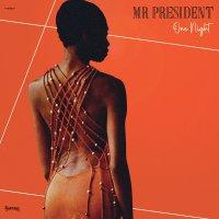 Mr President -One Night