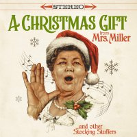 Mrs. Miller - A Christmas Gift From Mrs. Miller & Other Stocking Stuffers