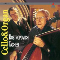 Mstislav Rostropovich & Herber Tachezi -Cello & Organ