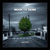 Much The Same - Survive