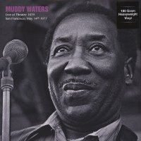 Muddy Waters -Live At Theatre San Francisco, May 14Th