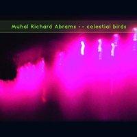 Muhal Richard Abrams - Celestial Birds