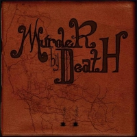 Murder By Death -Who Will Survive & What Will Be Left Of Them?