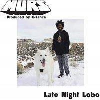 Murs X C-Lance - Late Night Lobo / Psychedelic Steve