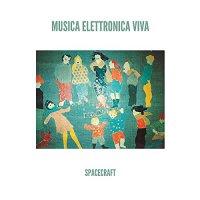 Musica Elettronica Viva - Spacecraft