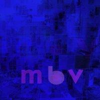 My Bloody Valentine -M B V