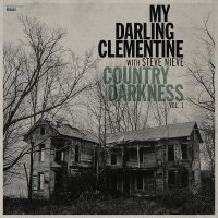 My Darling Clementine - Country Darkness Vol 1