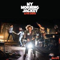 My Morning Jacket - Live 2015