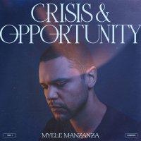 Myele Manzanza -Crisis & Opportunity 1 London