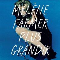 Mylene Farmer - Plus Grandir: Best Of