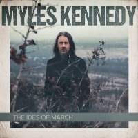 Myles Kennedy -Ides Of March